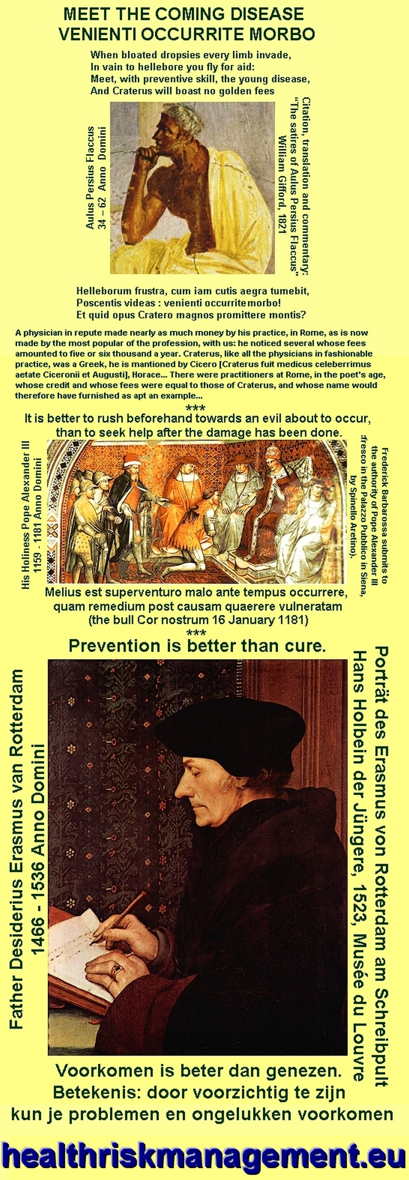 Prevention is better than cure: Persius, His Holiness Pope Alexander III, Father Desiderius Erasmus van Rotterdam